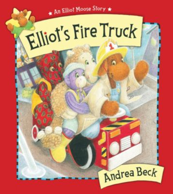 Elliot's Fire Truck, Andrea Beck