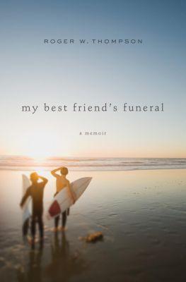 Elm Hill: My Best Friend's Funeral, Roger W Thompson