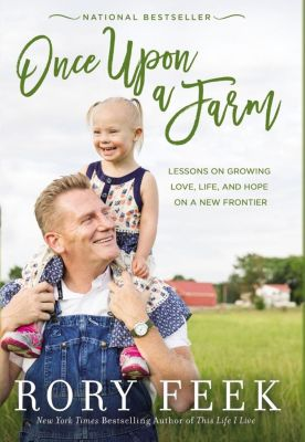 Elm Hill: Once Upon a Farm, Rory Feek