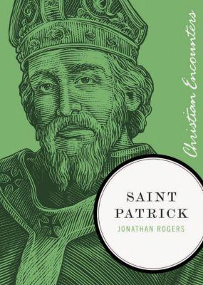 Elm Hill: Saint Patrick, Jonathan Rogers