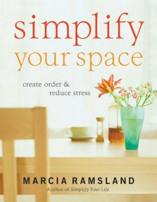 Elm Hill: Simplify Your Space, Marcia Ramsland