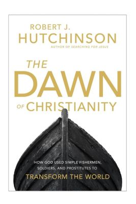 Elm Hill: The Dawn of Christianity, Robert J. Hutchinson