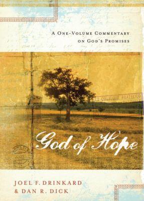Elm Hill: The God of Hope, Dan R. Dick, Joel F. Drinkard
