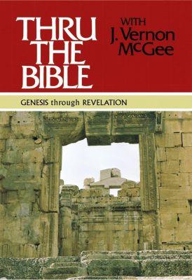 Elm Hill: Thru the Bible: Genesis through Revelation, J. Vernon Mcgee