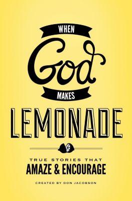 Elm Hill: When God Makes Lemonade, Don Jacobson