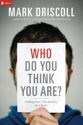 Elm Hill: Who Do You Think You Are?, Mark Driscoll