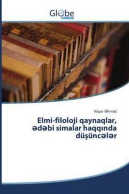 Elmi-filoloji qaynaqlar, edebi simalar haqqinda düsünceler, Vüqar Ehmed