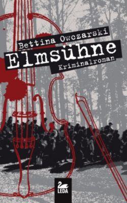 Elmsühne: Kriminalroman, Bettina Owczarski