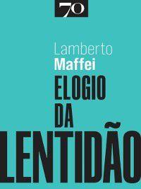 Elogio da Lentidão, Lamberto Maffei