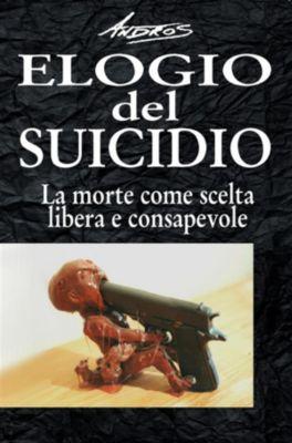 Elogio del suicidio, Andros