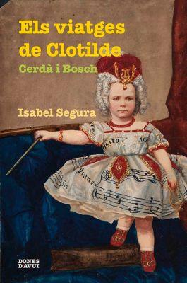 Els viatges de Clotilde Cerdà i Bosch, Isabel Segura
