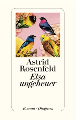 Elsa ungeheuer, Astrid Rosenfeld