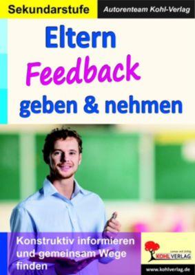 Eltern Feedback geben & nehmen, Autorenteam Kohl-Verlag