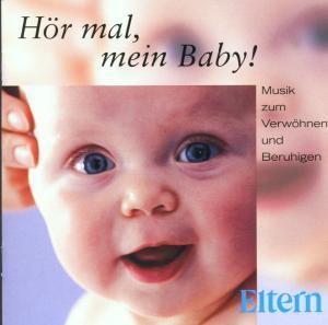 Eltern - Hör Mal,Mein Baby-Musik Z.Verwöhnen, Diverse Interpreten
