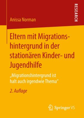 Eltern mit Migrationshintergrund in der stationären Kinder- und Jugendhilfe, Anissa Norman