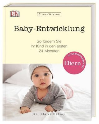 Eltern-Wissen. Baby-Entwicklung - Claire Halsey |