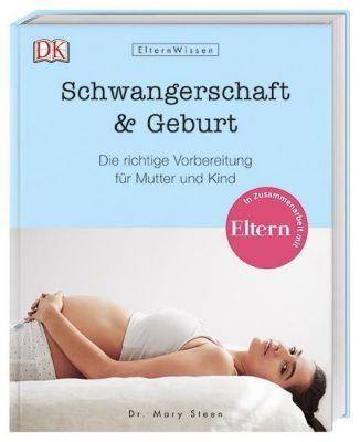 Eltern-Wissen. Schwangerschaft & Geburt - Mary Steen pdf epub