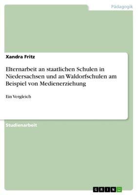 Elternarbeit an staatlichen Schulen in Niedersachsen und an Waldorfschulen am Beispiel von Medienerziehung, Xandra Fritz