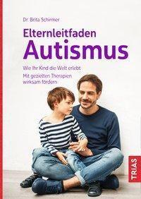 Elternleitfaden Autismus - Brita Schirmer |