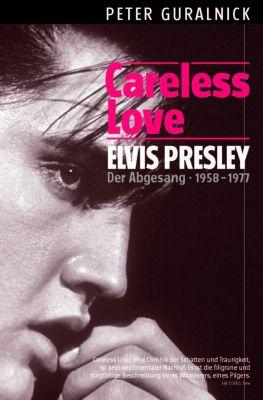 Elvis Presley: Careless Love, Peter Guralnick