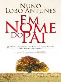 Em Nome do Pai, Nuno Lobo Antunes