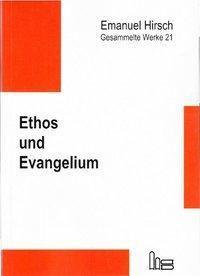 Emanuel Hirsch - Gesammelte Werke / Ethos und Evangelium, Emanuel Hirsch