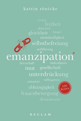 Emanzipation. 100 Seiten, Katrin Rönicke