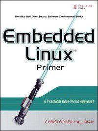 Embedded Linux Primer, Christopher Hallinan