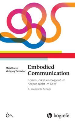 Embodied Communication, Maja Storch, Wolfgang Tschacher