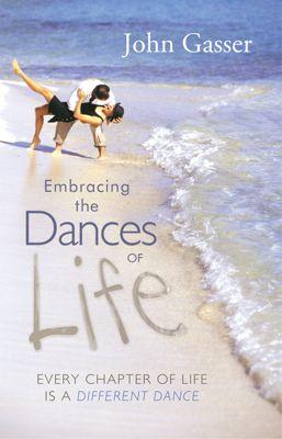 Embracing the Dances of Life, John Gasser
