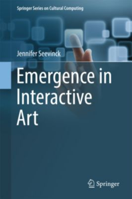 Emergence in Interactive Art, Jennifer Seevinck