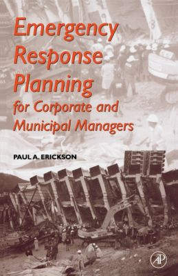 Emergency Response Planning, Paul A. Erickson