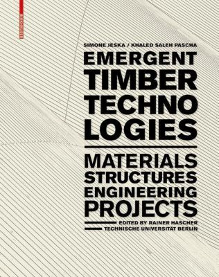 Emergent Timber Technologies, Simone Jeska, Khaled Saleh Pascha