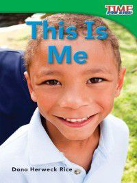 (Emergent) TIME For Kids Nonfiction Readers: This Is Me, Dona Herweck Rice