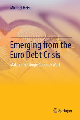 Emerging from the Euro Debt Crisis, Michael Heise