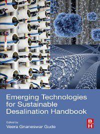 Emerging Technologies for Sustainable Desalination Handbook, Gnaneswar Gude