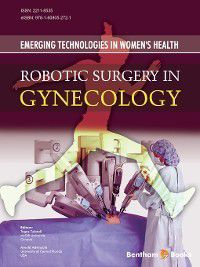 Emerging Technologies In Women's Health - Robotic Surgery in Gynecology