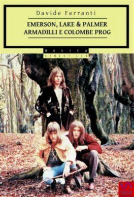 Emerson, Lake & Palmer - Armadilli e Colombe Prog, Davide Ferranti