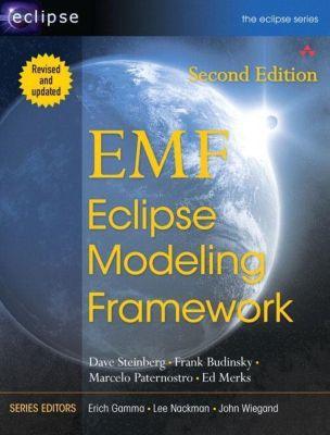 EMF Eclipse Modeling Framework, David Steinberg, Frank Budinsky, Marcelo Paternostro, Ed Merks