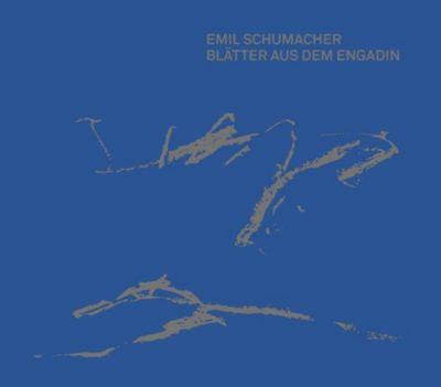 Emil Schumacher: Blätter aus dem Engadin