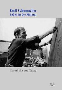 Emil Schumacher. Leben in der Malerei, Emil Schumacher