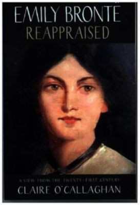 Emily Bronte Reappraised, Claire O'Callaghan