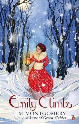 Emily Climbs, Lucy Maud Montgomery