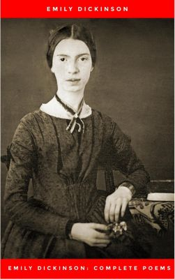 Emily Dickinson: Complete Poems, Emily Dickinson