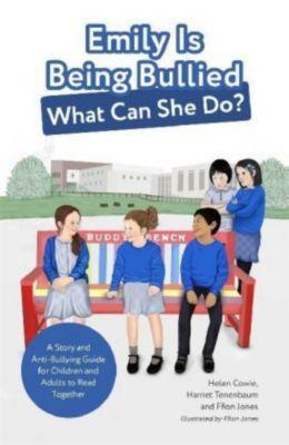 Emily Is Being Bullied, What Can She Do?, Helen Cowie, Harriet Tenenbaum, Ffion Jones
