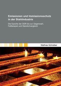 Emissionen und Immissionsschutz in der Stahlindustrie - Mathias Schreiber pdf epub