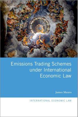Emissions Trading Schemes under International Economic Law, James Munro