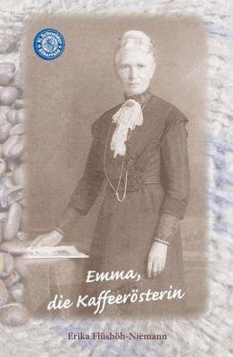 Emma, die Kaffeerösterin - Erika Flüshöh-Niemann |