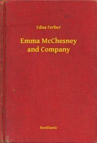 Emma McChesney and Company, Edna Ferber