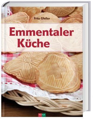 Emmentaler Küche - Fritz Gfeller |